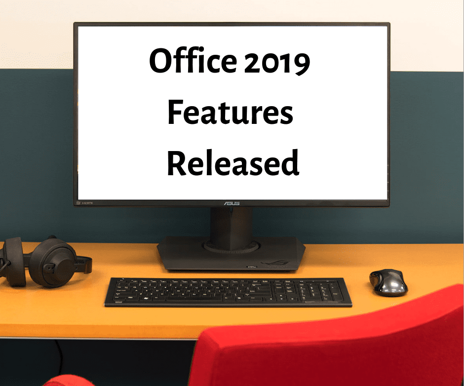 Office 2019 Features Released