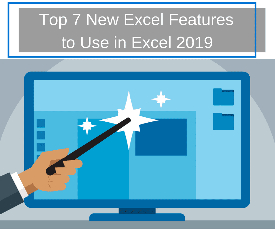 Top 7 New Excel Features to Use in Excel 2019