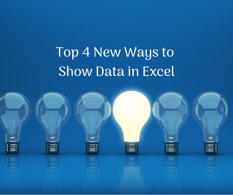 Top 4 New Ways to Show Data in Excel