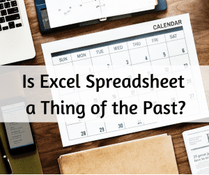 is excel spreadsheet a thing of the past
