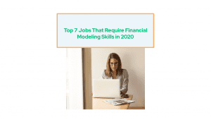 top 7 jobs in financial modeling