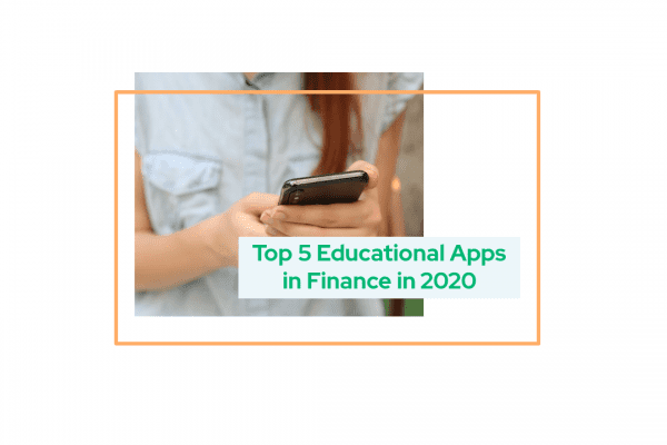 Top 5 Educational Apps in Finance in 2020
