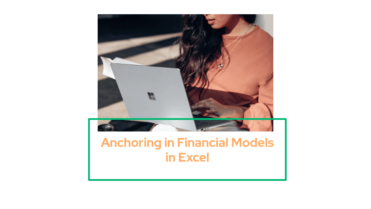 Anchoring in Financial Models in Excel