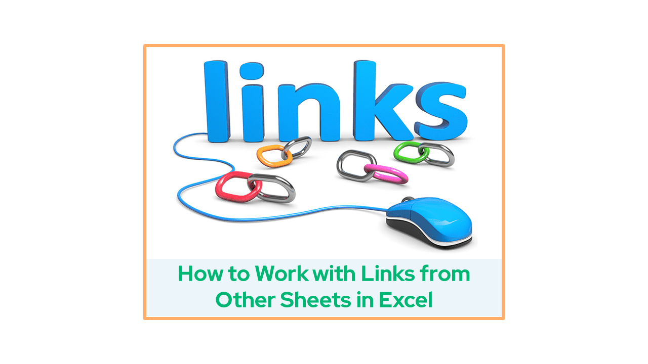 How to Work with Links from Other Sheets in Excel