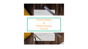 Pivot Tables and Pivot Charts Tutorial