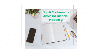 six mistakes to avoid in financial modeling