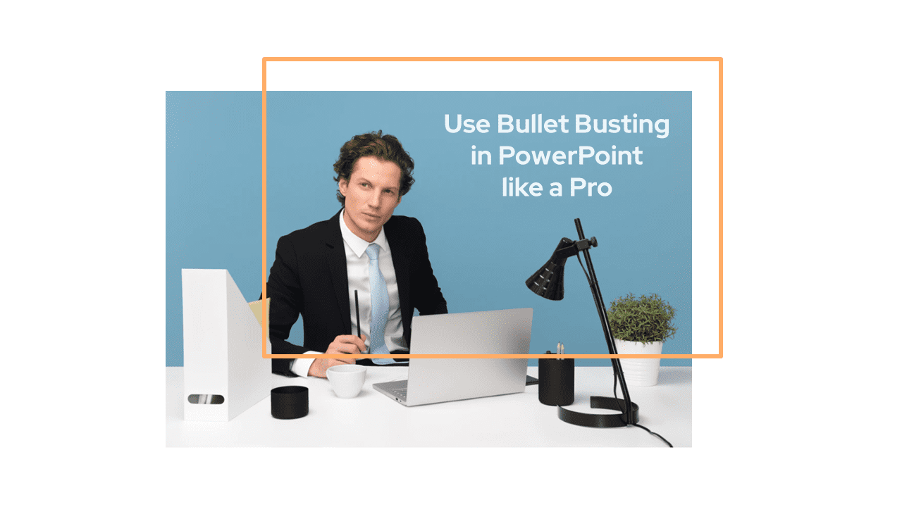Use Bullet Busting in PowerPoint like a Pro