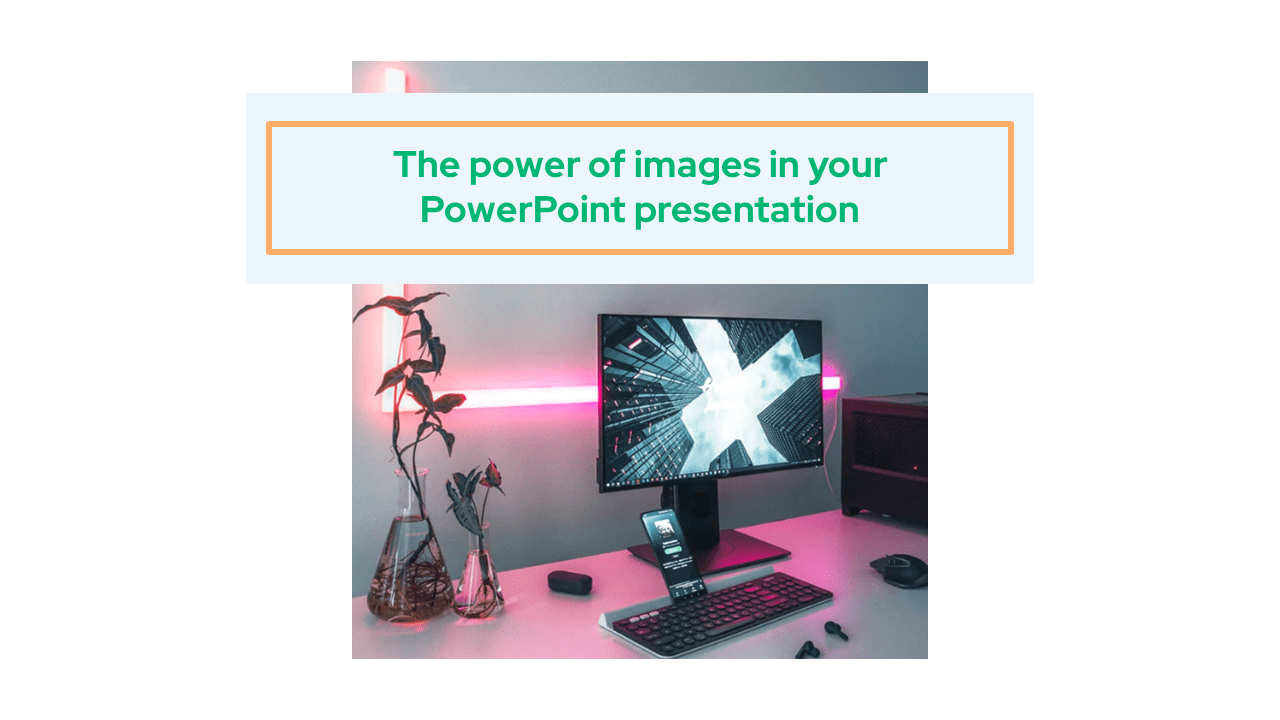The power of images in your PowerPoint presentation