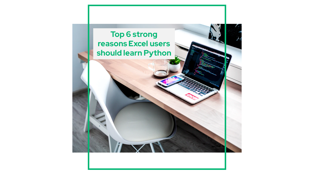 Top 6 strong reasons Excel users should learn Python