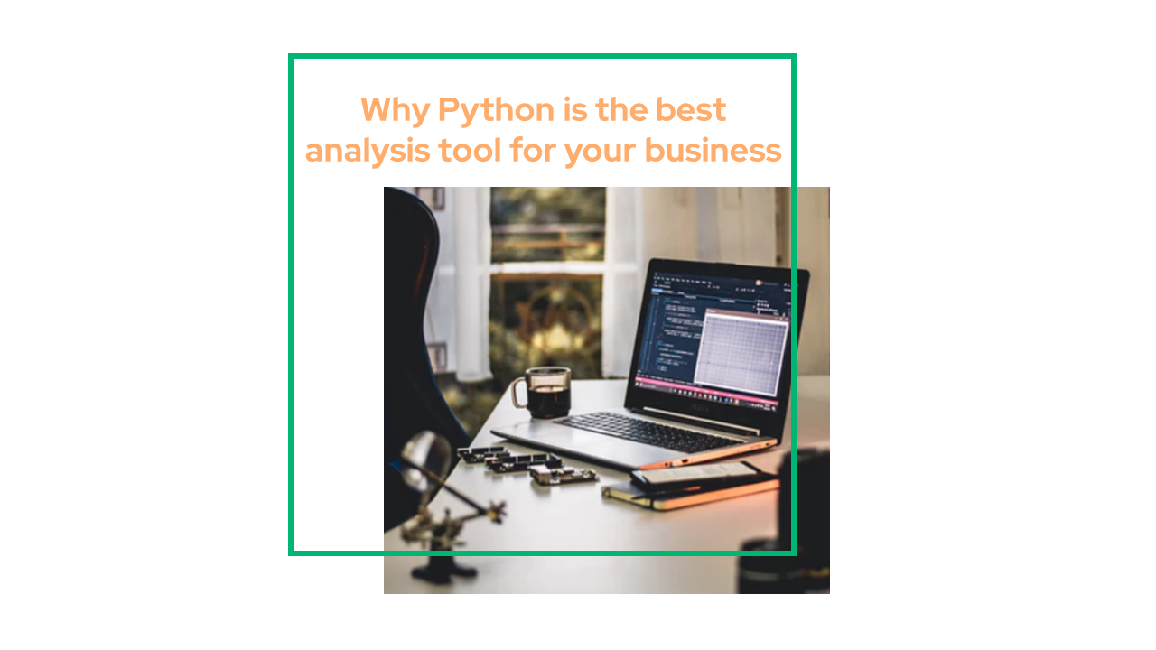 Why Python is the best analysis tool for your business
