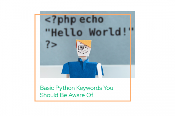 Basic Python Keywords You Should Be Aware Of