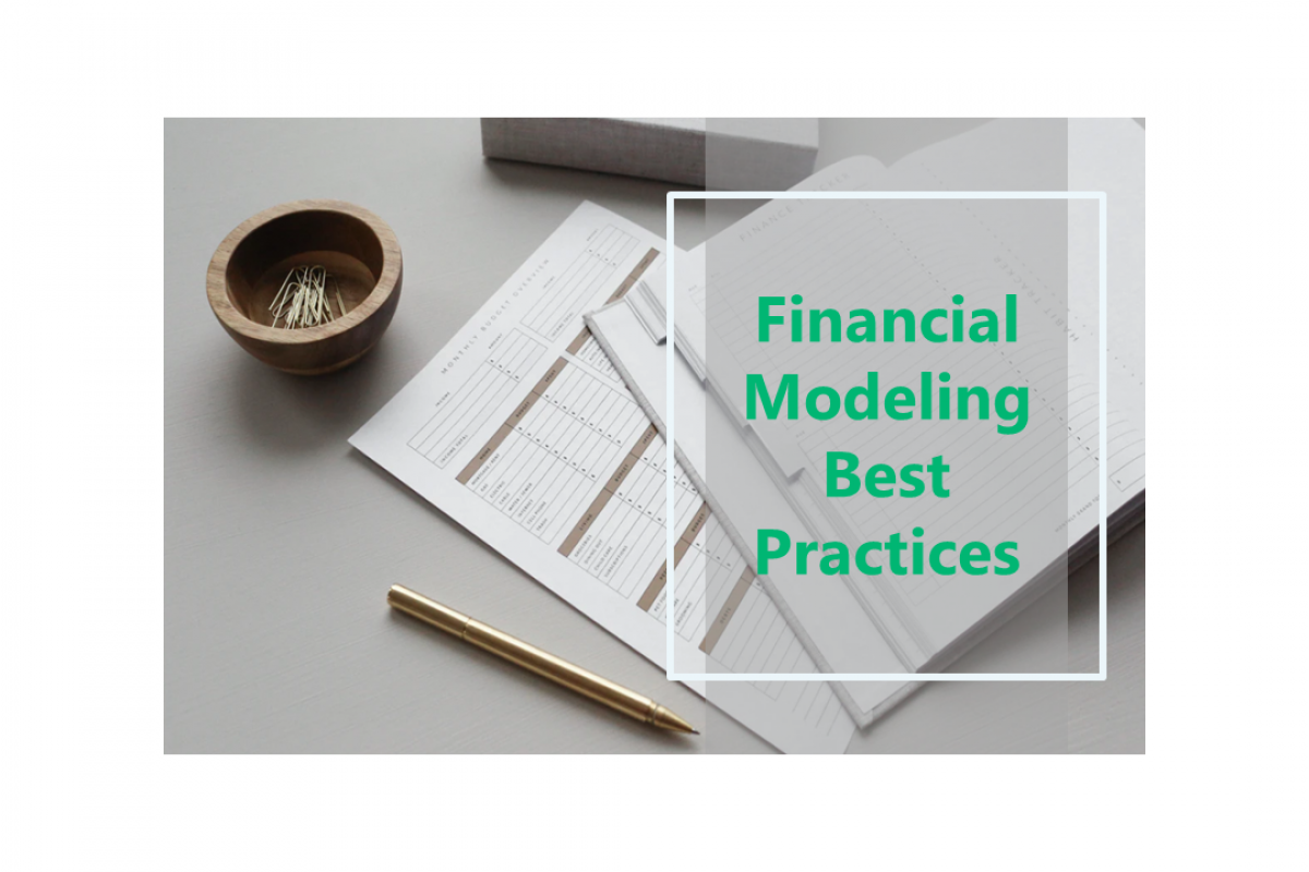 Financial Modeling Best Practices