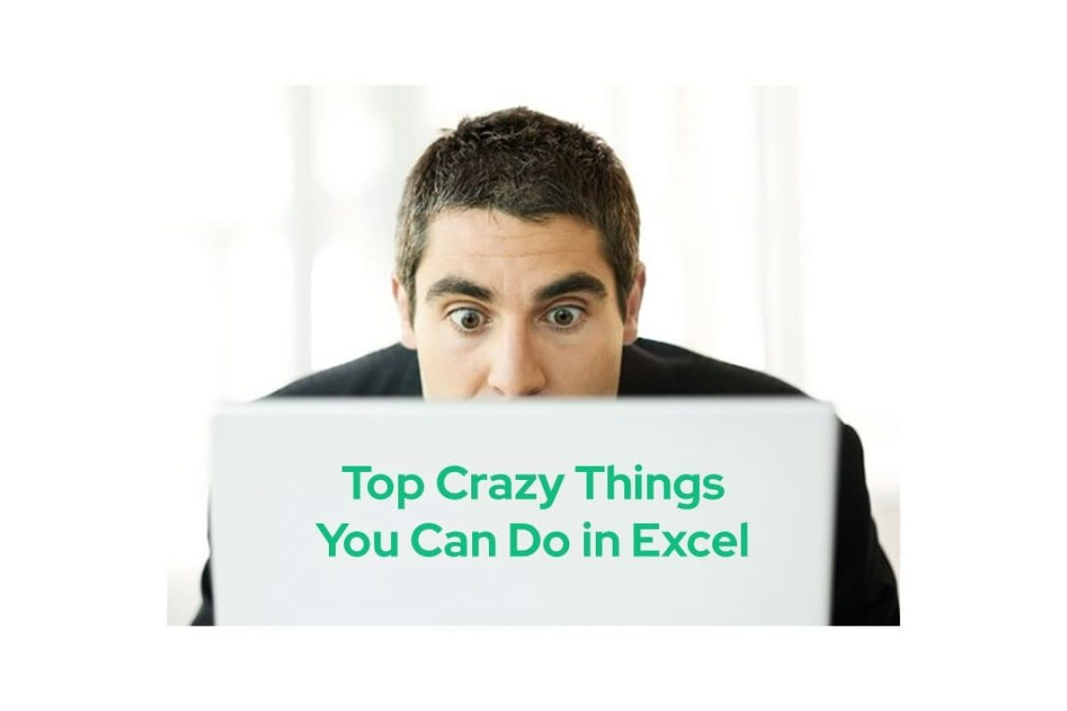 top crazy things you can do in excel