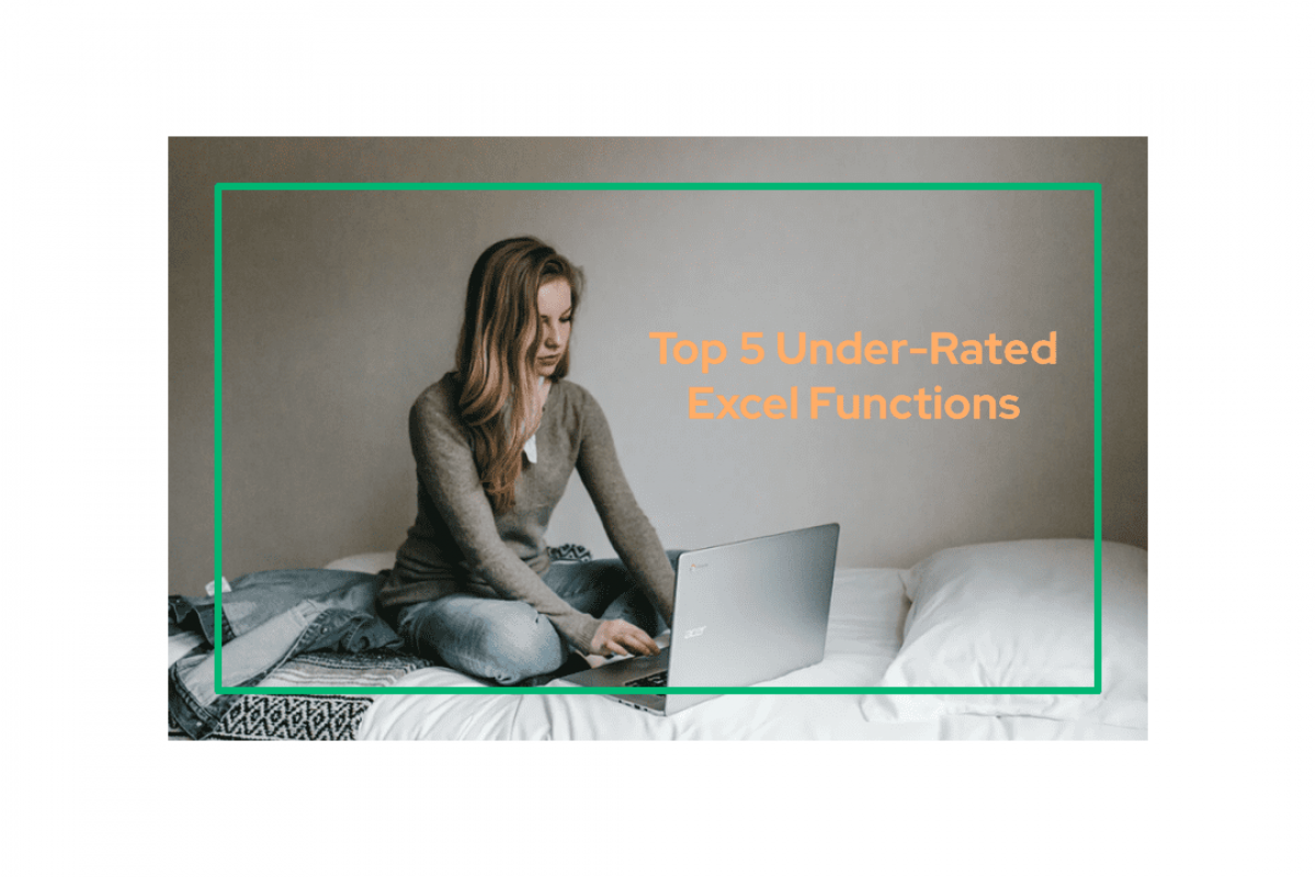 Top 5 Under-Rated Excel Functions