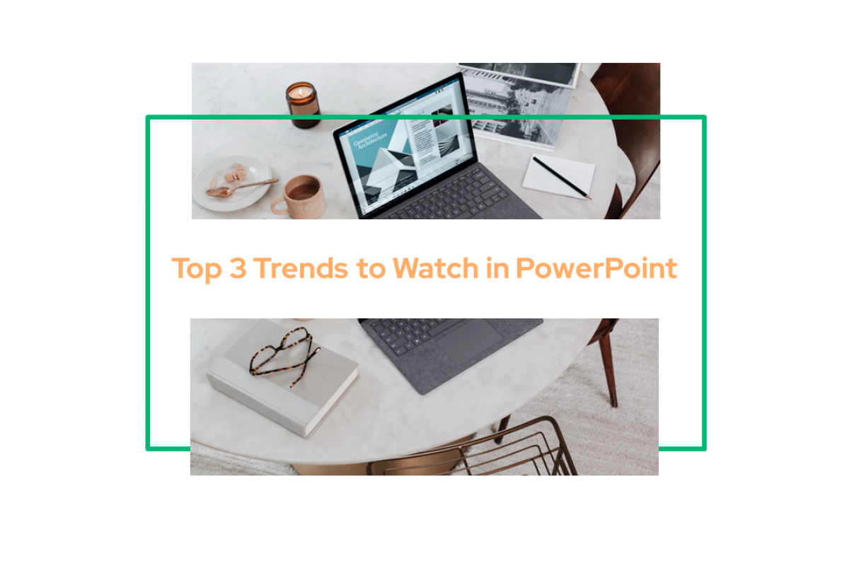 trends to watch in powerpoint