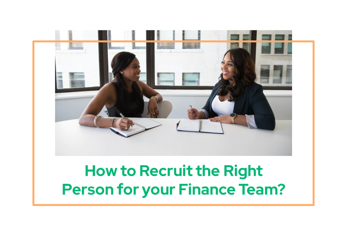 How to Recruit the Right Person for your Finance Team?