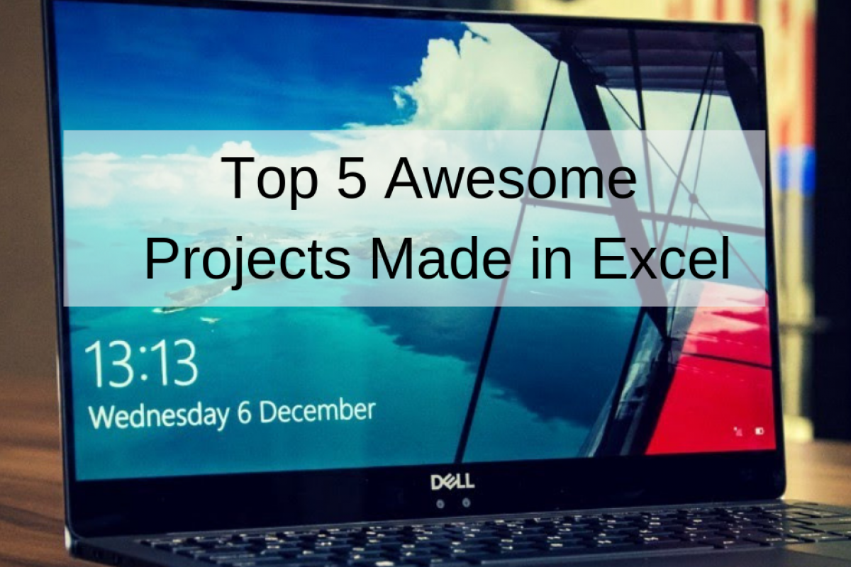 top 5 awesome projects made in excel